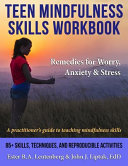 Teen Mindfulness Skills Workbook  Remedies for Worry  Anxiety   Stress