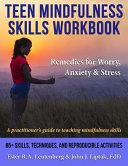 Teen Mindfulness Skills Workbook Remedies For Worry Anxiety Stress