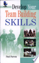 Develop Your Team Building Skills (New)
