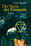 Der Name der Finsternis: Roman