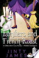 Familiars and French Roast