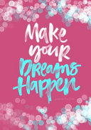 Journal For Girls Make Your Dreams Happen Inspirational Journal For Kids
