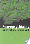 Neuropsychiatry  An Introductory Approach