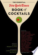 """The Essential New York Times Book of Cocktails"" by Steve Reddicliffe"