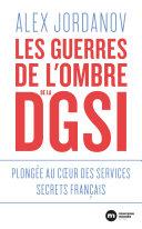 Pdf Les guerres de l'ombre de la DGSI - Plongée au coeur des services secrets français Telecharger