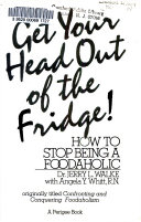 Get Your Head Out of the Fridge!