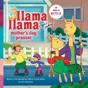 Llama Llama Mother's Day Present Pdf/ePub eBook