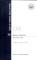 Code of Federal Regulations, Title 12, Banks and Banking, PT. 900-1099, Revised as of January 1, 2012