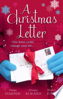 A Christmas Letter: Snowbound in the Earl's Castle (Holiday Miracles, Book 1) / Sleigh Ride with the Rancher (Holiday Miracles, Book 2) / Mistletoe Kisses with the Billionaire (Holiday Miracles, Book 3)