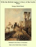 With the British Legion: A Story of the Carlist Wars [Pdf/ePub] eBook