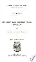 Index To North American Geology Paleontology Petrology And Mineralogy For The Years 1892 1900 Inclusive