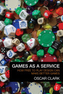 Games As A Service How Free to Play Design Can Make Better Games.