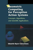 Geometric Computing for Perception Action Systems