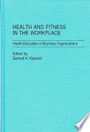 Health and fitness in the workplace