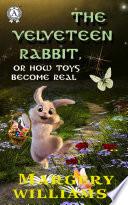 The velveteen rabbit  Illustrated edition