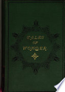 Tales of wonder [in verse] written and collected by M.G. Lewis [a selection from vol.1].