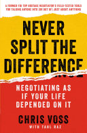 Book cover for Never Split the Difference by Chris Voss, Tahl Raz