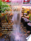 """Sustainable Landscape Construction: A Guide to Green Building Outdoors, Second Edition"" by J. William Thompson, Kim Sorvig"