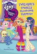My Little Pony  Equestria Girls  Twilight s Sparkly Sleepover Surprise