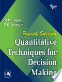 Quantitative Techniques for Decision Making