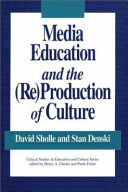 Media Education and the  re production of Culture