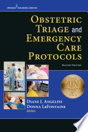 """Obstetric Triage and Emergency Care Protocols, Second Edition"" by Diane J. Angelini, EdD, CNM, FACNM, FAAN, Donna LaFontaine, MD, FACOG"