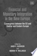 Financial and Monetary Integration in the New Europe
