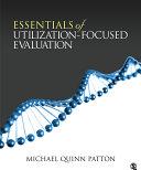 Essentials of Utilization Focused Evaluation