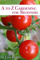 A to Z Gardening for Beginners Pdf/ePub eBook
