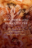 War  Peace  and Human Nature