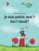 Am I Small? / Je Suis Petite, Moi?