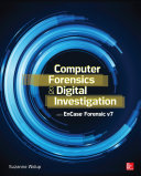 Computer Forensics and Digital Investigation with EnCase Forensic