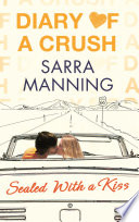 Diary Of A Crush Sealed With A Kiss