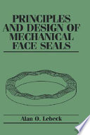 Principles and Design of Mechanical Face Seals Book