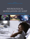 Neurological Modulation of Sleep