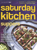 Saturday Kitchen Suppers   Foreword by Tom Kerridge