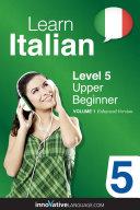 Learn Italian   Level 5  Upper Beginner