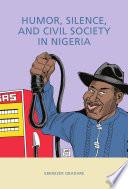 Humor  Silence  and Civil Society in Nigeria