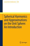 Spherical Harmonics and Approximations on the Unit Sphere: An Introduction Pdf/ePub eBook