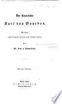Der Konnetable Karl von Bourbon. Bilder aus seinem Leben und seiner Zeit, etc