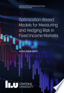 Optimization-Based Models for Measuring and Hedging Risk in Fixed Income Markets