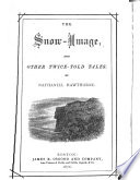 The snow image  and other twice told tales  1876   v  4 5  Mosses from an old manse  1876  Book PDF