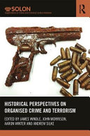 HISTORICAL PERSPECTIVES ON ORGANISED CRIME AND TERRORISM.