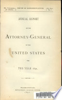 Annual Report Of The Attorney General Of The United States For The Year 1891
