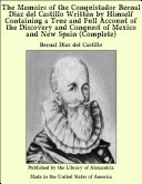 The Memoirs of the Conquistador Bernal Diaz del Castillo, (Complete) Written by Himself Containing a True and Full Account of the Discovery and Conquest of Mexico and New Spain Pdf/ePub eBook