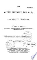 The Globe Preparated for Man, A Guide to Geology by John Wright PDF