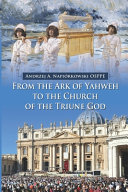 From The Ark Of Yahweh To The Church Of The Triune God