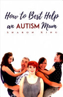 How to Best Help an Autism Mum