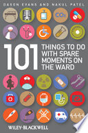 101 Things To Do With Spare Moments On The Ward