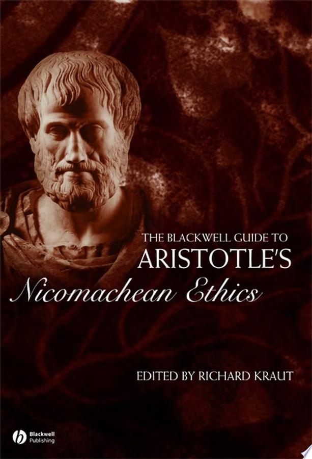The Blackwell Guide to Aristotle s Nicomachean Ethics